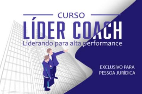 CURSO LÍDER COACH – LIDERANDO PARA ALTA PERFORMANCE